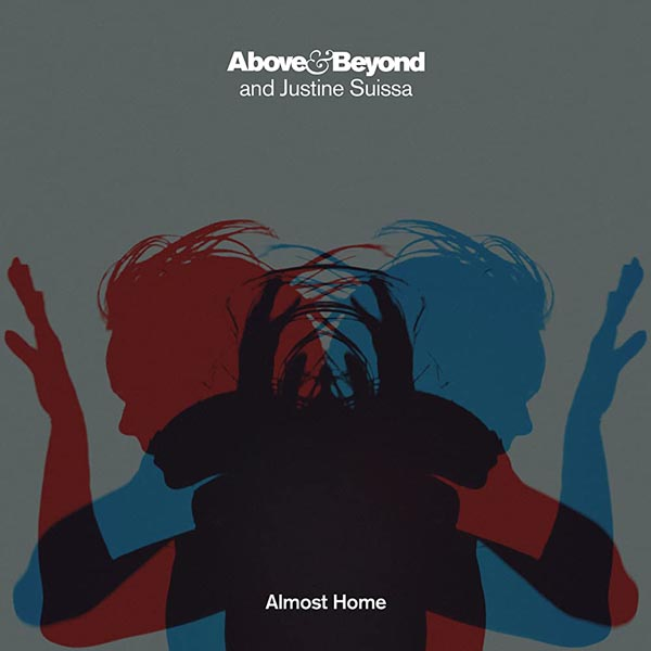ABOVE AND BEYOND and JUSTINE SUISSA - ALMOST HOME