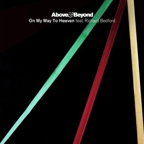 ABOVE AND BEYOND f/ RICHARD BEDFORD - ON MY WAY TO HEAVEN (RADIO EDIT)