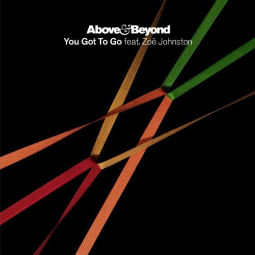 ABOVE AND BEYOND f/ ZOE JOHNSTON - YOU GOT TO GO (ABOVE AND BEYOND VS KYAU ALBERT RADIO EDIT)