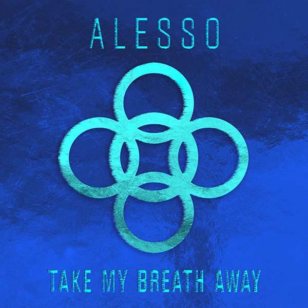 ALESSO - TAKE MY BREATH AWAY (EDIT)
