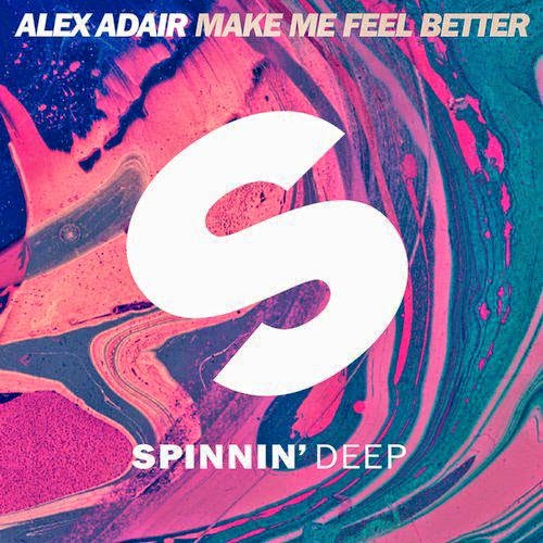 ALEX ADAIR - MAKE ME FEEL BETTER (RADIO EDIT)