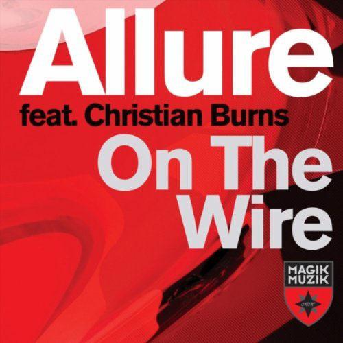ALLURE f/ CHRISTIAN BURNS - ON THE WIRE (RADIO EDIT)