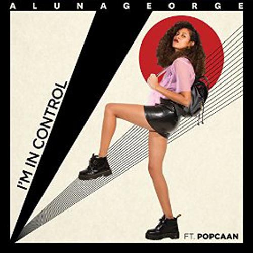 ALUNAGEORGE f/ POPCAAN - I`M IN CONTROL