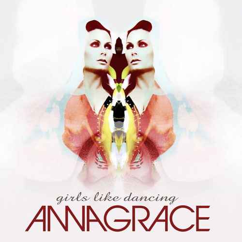 ANNAGRACE - GIRLS LIKE DANCING (RADIO EDIT)