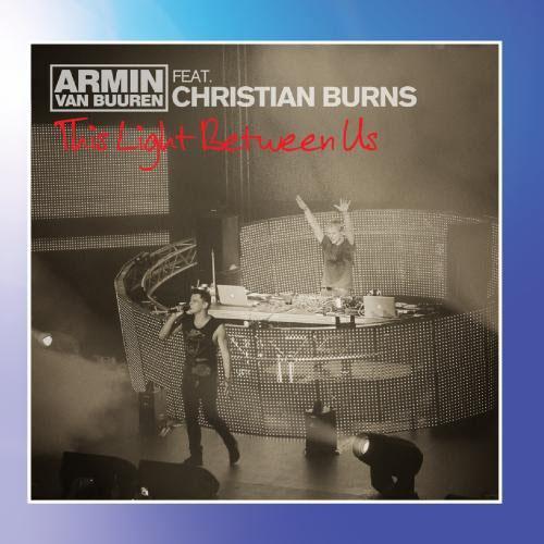 ARMIN VAN BUUREN f/ CHRISTIAN BURNS - THIS LIGHT BETWEEN US (RADIO EDIT)