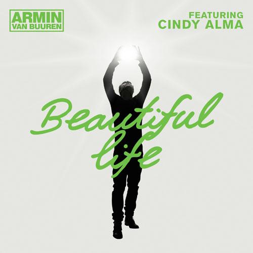 ARMIN VAN BUUREN f/ CINDY ALMA - BEAUTIFUL LIFE (RADIO EDIT)