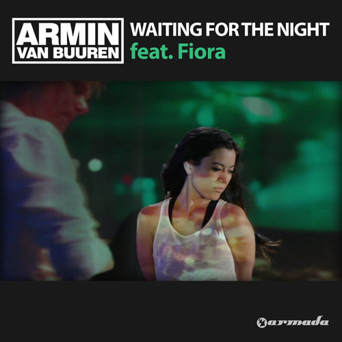 ARMIN VAN BUUREN f/ FIORA - WAITING FOR THE NIGHT (RADIO EDIT)