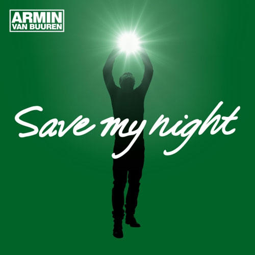 ARMIN VAN BUUREN - SAVE MY NIGHT (RADIO EDIT)
