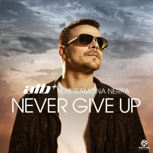 ATB f/ RAMONA NERRA - NEVER GIVE UP (AIRPLAY MIX)