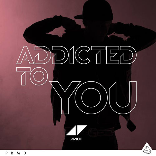AVICII - ADDICTED TO YOU (DAVID GUETTA REMIX RADIO EDIT)