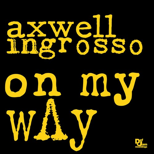 AXWELL and INGROSSO - ON MY WAY (SHORT RADIO EDIT)