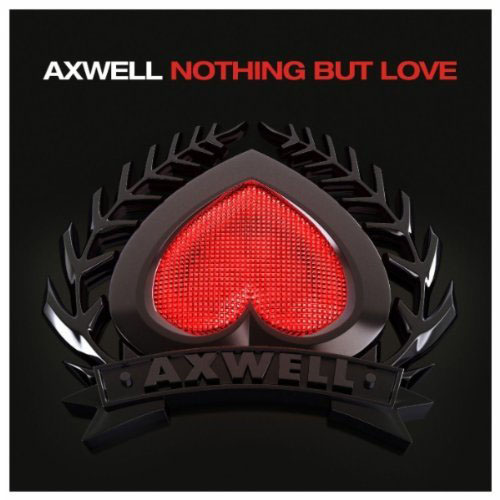 AXWELL f/ ERROL REID - NOTHING BUT LOVE (RADIO EDIT)