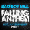 BAD BOY BILL F/ ALYSSA PALMER - FALLING ANTHEM (BAD BOY BILL RADIO EDIT)