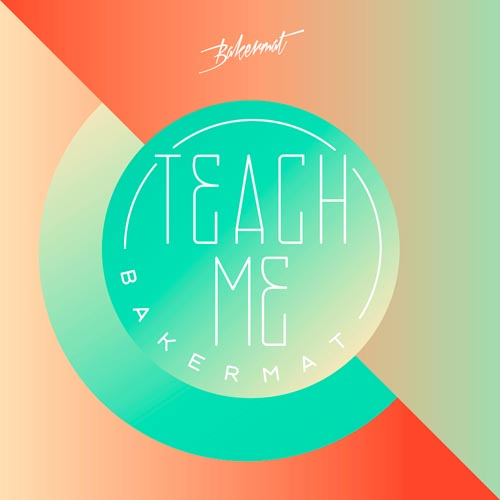 BAKERMAT - TEACH ME (RADIO EDIT)