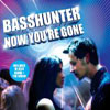 BASSHUNTER - NOW YOU`RE GONE (RADIO EDIT)