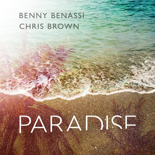 BENNY BENASSI and CHRIS BROWN - PARADISE
