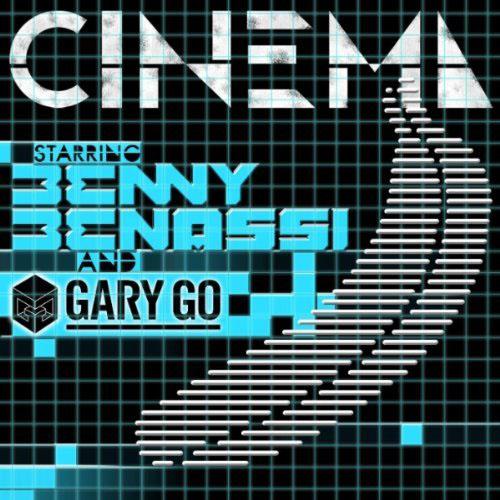 BENNY BENASSI f/ GARY GO - CINEMA (RADIO EDIT)