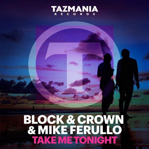 BLOCK AND CROWN and MIKE FERULLO - TAKE ME TONIGHT (RADIO EDIT)