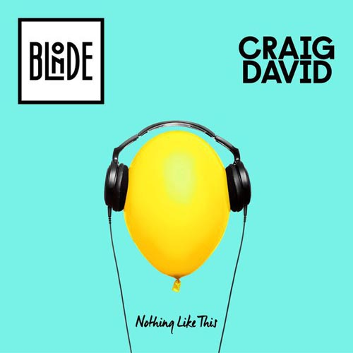 BLONDE x CRAIG DAVID - NOTHING LIKE THIS