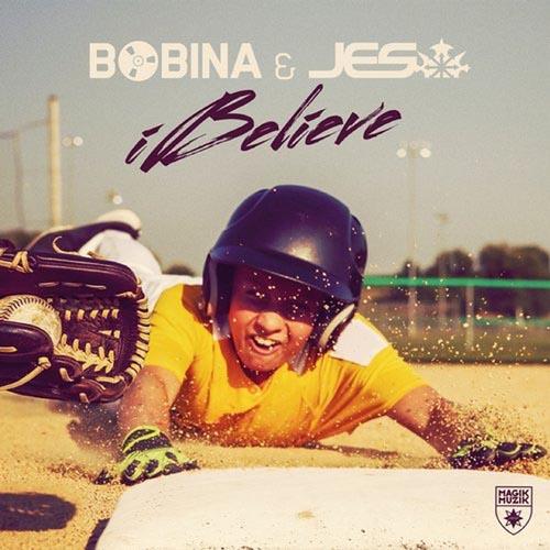 BOBINA and JES - IBELIEVE