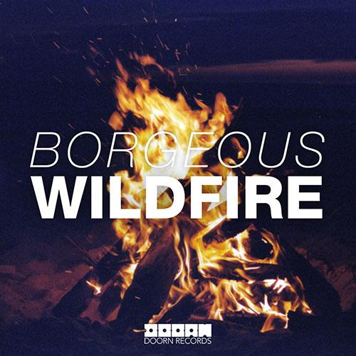 BORGEOUS - WILDFIRE (RADIO EDIT)