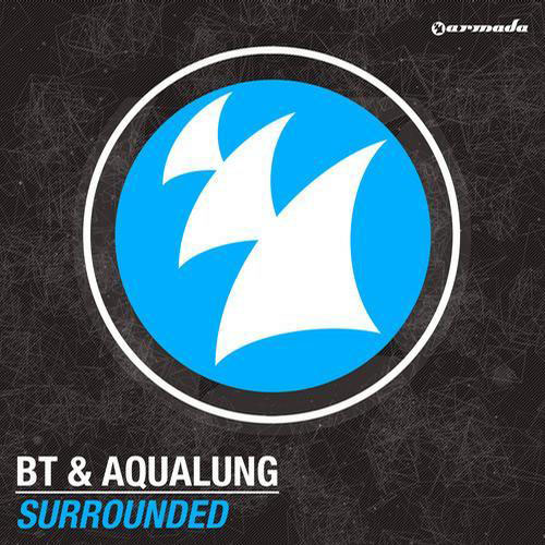 BT and AQUALUNG - SURROUNDED (RADIO EDIT)