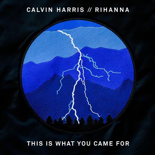 CALVIN HARRIS f/ RIHANNA - THIS IS WHAT YOU CAME FOR