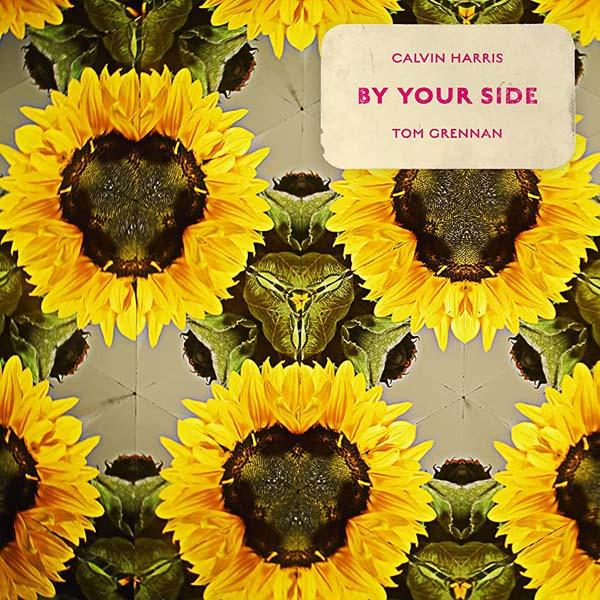 CALVIN HARRIS F/ TOM GRENNAN - BY YOUR SIDE (RADIO EDIT)