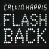 CALVIN HARRIS - FLASHBACK (ALBUM VERSION)