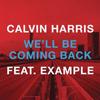 CALVIN HARRIS - WE`LL BE COMING BACK (RADIO EDIT)