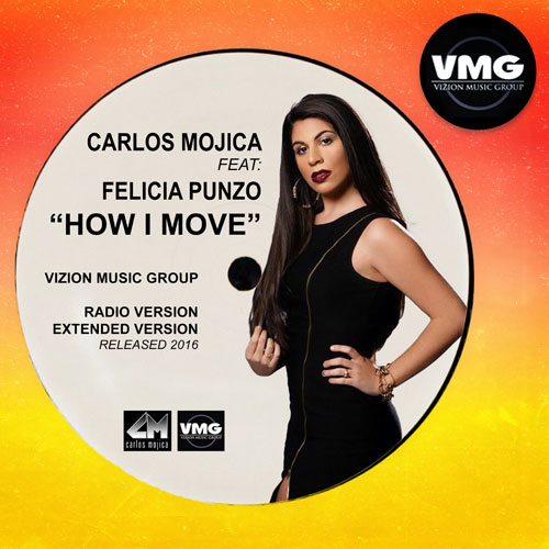 CARLOS MOJICA f/ FELICIA PUNZO - HOW I MOVE (RADIO VERSION)