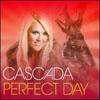 CASCADA - PERFECT DAY
