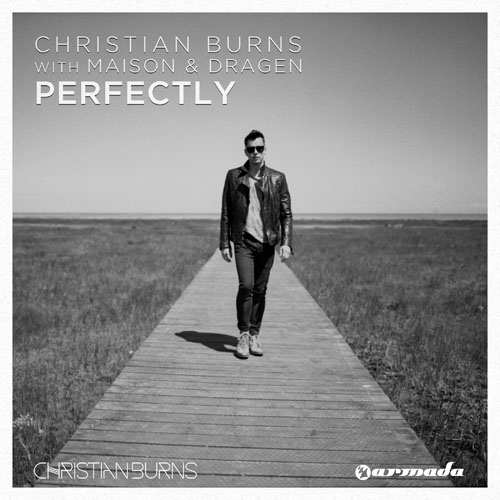 CHRISTIAN BURNS w/ MAISON AND DRAGEN - PERFECTLY (RADIO EDIT)