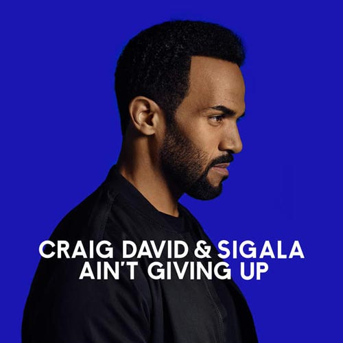 CRAIG DAVID and SIGALA - AIN`T GIVING UP