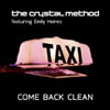 CRYSTAL METHOD f/ EMILY HAINES - COME BACK CLEAN (KASKADE RADIO EDIT)