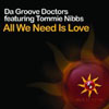 DA GROOVE DOCTORS - ALL WE NEED IS LOVE (RIVAS RADIO MIX)