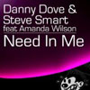 DANNY DOVE/STEVE SMART - NEED IN ME (WHELAN AND DISCALA RADIO EDIT) (F/ AMANDA WILSON)