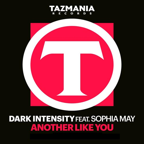 DARK INTENSITY f/ SOPHIA MAY - ANOTHER LIKE YOU (RADIO EDIT)