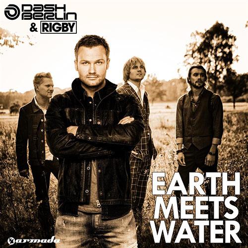 DASH BERLIN and RIGBY - EARTH MEETS WATER (RADIO EDIT)