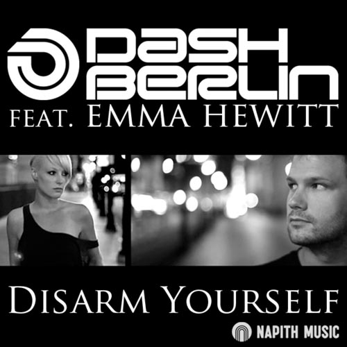 DASH BERLIN f/ EMMA HEWITT - DISARM YOURSELF (RADIO EDIT)