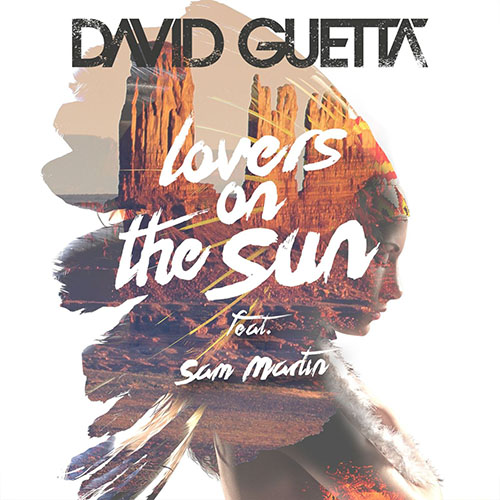 DAVID GUETTA f/ SAM MARTIN - LOVERS ON THE SUN