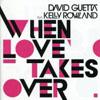 DAVID GUETTA/KELLY ROWLAND - WHEN LOVE TAKES OVER