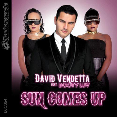 DAVID VENDETTA f/ BOOTY LUV - SUN COMES UP (RADIO EDIT)