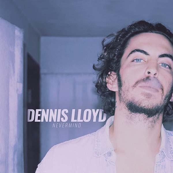 DENNIS LLOYD - NEVERMIND