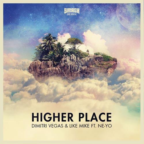DIMITRI VEGAS and LIKE MIKE f/ NE-YO - HIGHER PLACE (RADIO EDIT)