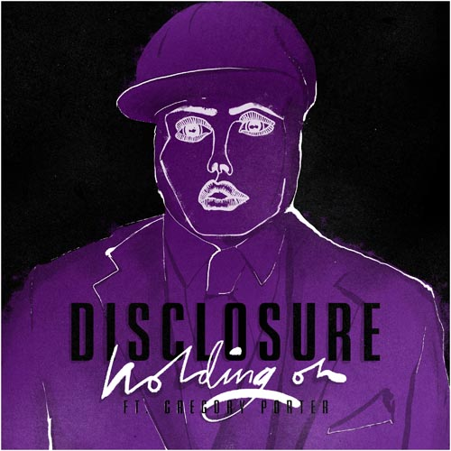 DISCLOSURE f/ GREGORY POTTER - HOLDING ON (RADIO EDIT)