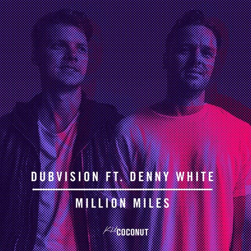DUB VISION f/ DENNY WHITE - MILLION MILES (RADIO EDIT)