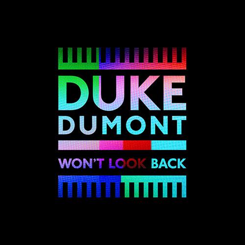DUKE DUMONT - WON`T LOOK BACK (RADIO EDIT)