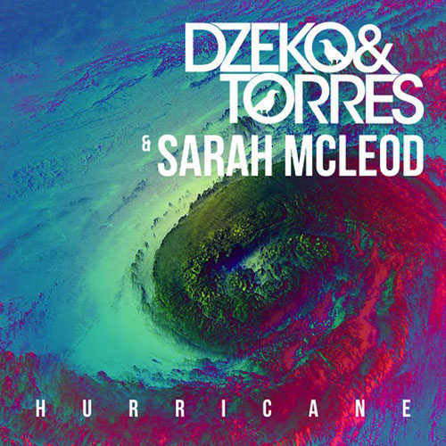 DZEKO AND TORRES f/ SARAH MCLEOD - HURRICANE (RADIO EDIT)