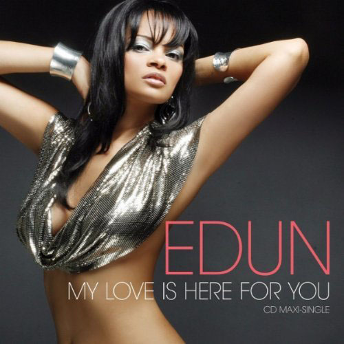 EDUN - MY LOVE IS HERE FOR YOU (RADIO EDIT)
